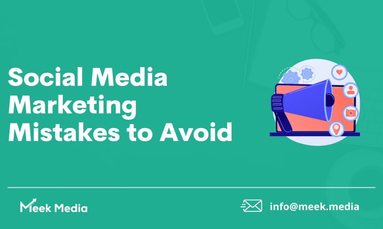 Social Media Marketing Mistakes to Avoid