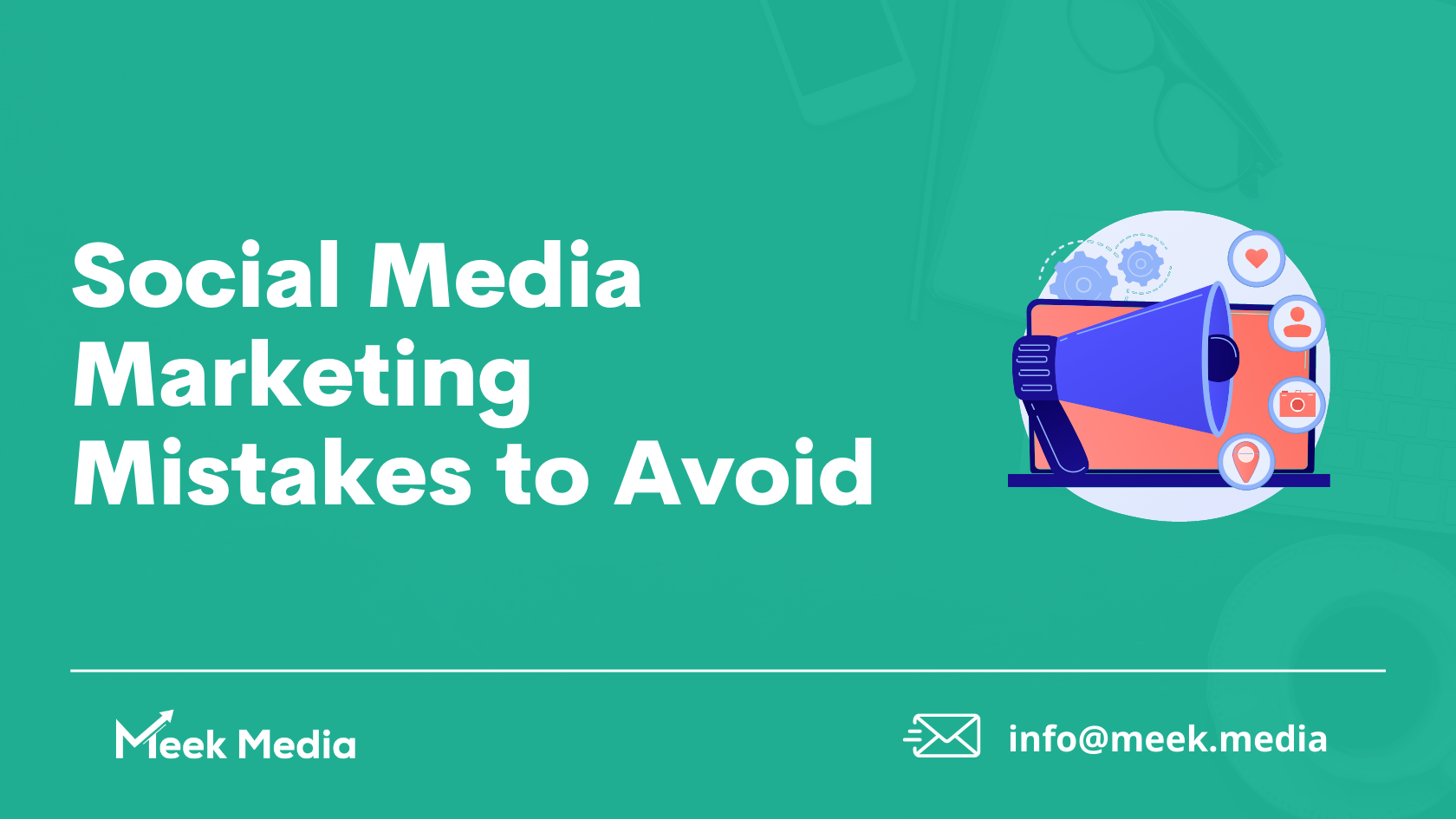 8 Social Media Marketing Mistakes to Avoid in 2021