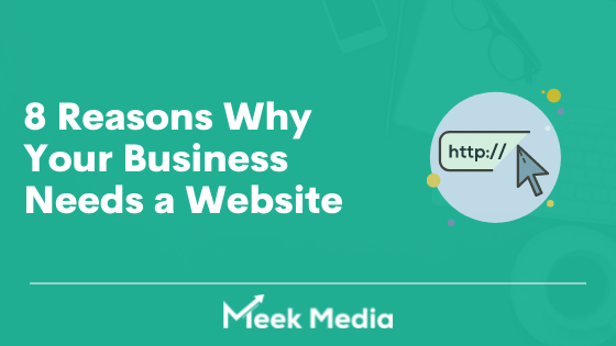 8 Reasons Why Your Business Needs a Website